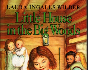Little House in the Big Woods + Laura Ingalls Wilder + Garth Williams + Harper Collins Publishers + 1981 + Vintage Kids Book