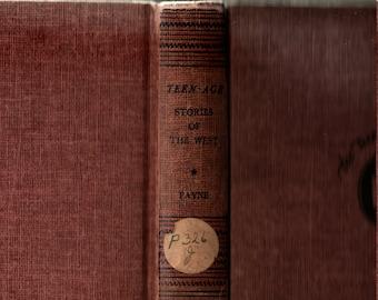 Teenage Stories of the West + Stephen Payne, editor + Grosset & Dunlap + 1947 + Vintage Kids Book