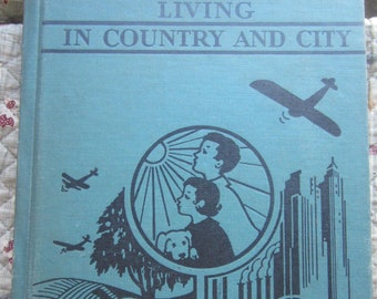 Living In Country and City * W. R. McConnell * Rand McNally * 1943 * Vintage Text Book