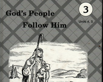 God's People Follow Him * Grade 3 * Bible Nurture and Reader Series * Rod and Staff Publishers, Inc. * 1988 * Vintage Text Book