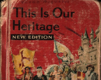 This Is Our Heritage New Edition * Faith and Freedom * Ginn and Company * 1957 * Vintage Text Book