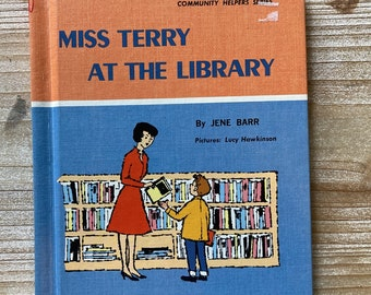 Miss Terry At The Library * Community Helpers Series * Jene Barr * Lucy Hawkinson * Albert Whitman & Co. * 1968 * Vintage Kids Book