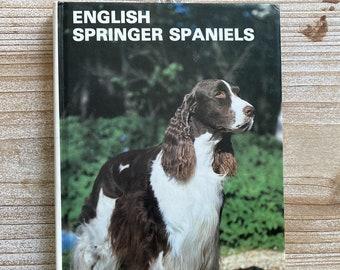 English Springer Spaniels * Dian McCarty, editor * 1983 * Vintage Pet Book