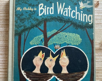 My Hobby is Bird Watching * Mary P Pettit * Hart Book Company * 1958 * Vintage Kids Book