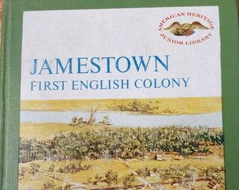 Jamestown * First English Colony * Marshall W Fishwick * American Heritage Publishing * 1965 * Vintage History Book