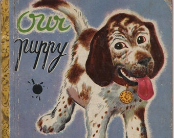 Our Puppy A Little Golden Book * Elsa Ruth Nast * Feodor Rojankovsky * Simon and Schuster * 1948 * Vintage Kids Book
