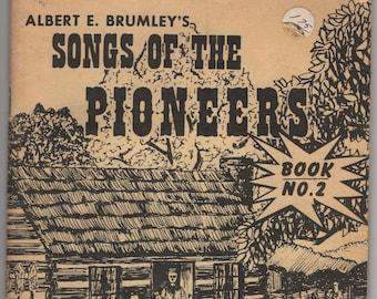 Albert E. Brumley's Songs of the Pioneers Book No. 2 * Albert E. Brumley & Sons * 1973 * Vintage Music Book