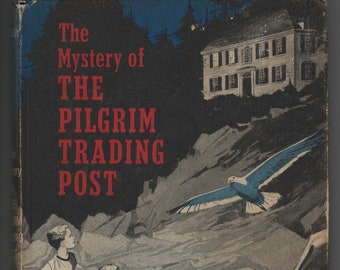 The Mystery of the Pilgrim Trading Post * Anne Molloy * Floyd James Rorbert * Weekly Reader * 1964 * Vintage Kids Book