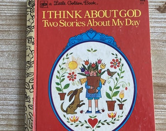 I Think About God * Two Stories About My Day * Sue Val & Norah Smaridge * Christiane Cassan and Trina Hyman * 1976 * Vintage Religious Book