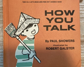 How You Talk * Let's Read and Find Out Science Book * Paul Showers * Robert Galster * Thomas Y Crowell Company * 1966 * Vintage Kids Book