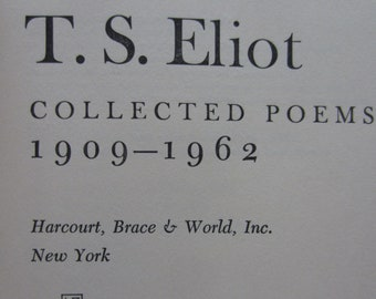 Collected Poems 1909 – 1962 + T. S. Eliot + Harcourt, Brace & World + 1963 + Vintage Poetry Book