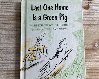 Last One Home is a Green Pig * An I Can Read Book * Edith Thacher Hurd * Clement Hurd * Harper & Row * 1959 * Vintage Kids Book