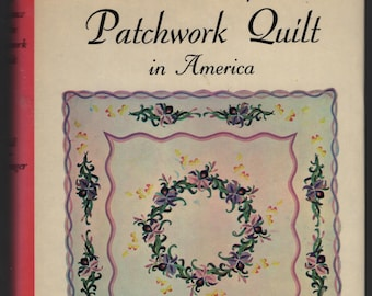 The Romance of the Patchwork Quilt in America * Carrie A Hall * Rose G Kretsinger * Mary Ellen Everhard * Bonanza Books * 1935 * Vintage