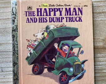 The Happy Man and His Dump Truck * First Little Golden Book * Miryam * Tibor Gergely * Western Publishing * 1978 * Vintage Kids Book