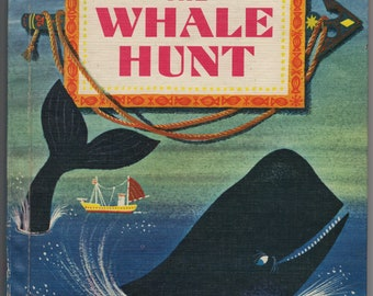 The Whale Hunt * A Golden Beginning Reader * Jane Werner Watson * Kenneth Norris * Claude Humbert * Golden Press * 1960 * Vintage Kids Book