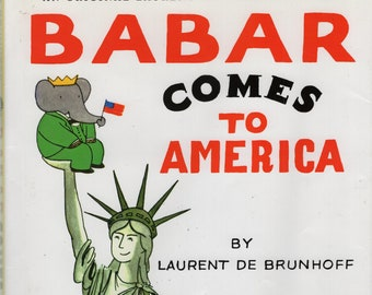 Babar Comes to America * Laurent de Brunhoff * Abrams Books For Young Readers * 2008 * Kids Book
