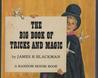 The Big Book of Tricks and Magic * James R Blackman * Random House * 1962 * Vintage Kids Book