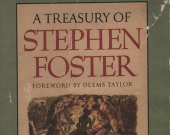 A Treasury of Stephen Foster * Deems Taylor and John Tasker Howard * William Sharp * Random House * 1946 * Vintage Music Book