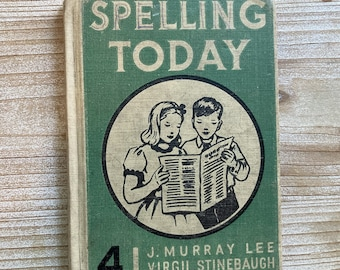 Spelling Today * Grade 4 * Charles Scribner's Sons * 1948 * Vintage Text Book