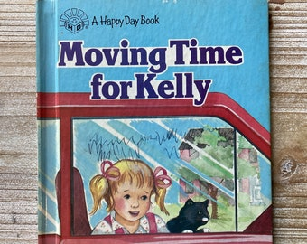 Moving Time For Kelly * A Happy Day Book * Phyllis Martin * Susan Yoder * The Standard Publishing Company * 1988 * Vintage Kids Book