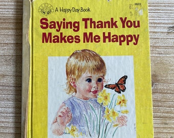 Saying Thank You Makes Me Happy a Happy Day Book * Wanda Hayes * Frances Hook * 1979 * Vintage Kids Book