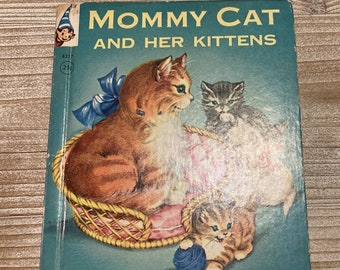 Mommy Cat and Her Kittens * A Rand McNally Elf Book * Louise Lawrence Devine * Eve Rockwell * Rand McNally * 1959 * Vintage Kids Book