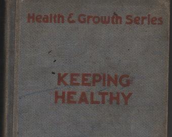 Keeping Healthy * Health and Growth Series * Corinne Pauli Waterall * The MacMillan Company * 1936 * Vintage Text Book