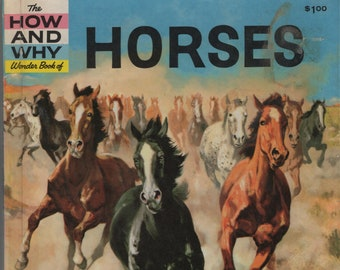 The How and Why Wonder Book of Horses * Deluxe Edition * Margaret Cabell Self * Walter Ferguson * Grosset & Dunlap * 1961 * Vintage Book