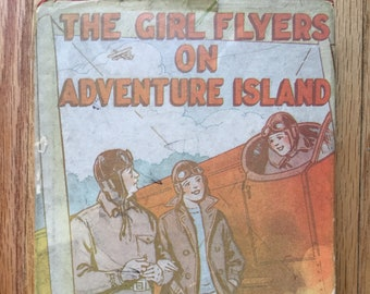 The Girl Flyers On Adventure Island * Bess Moyer * The Goldsmith Publishing Company * 1932 * Vintage Kids Book