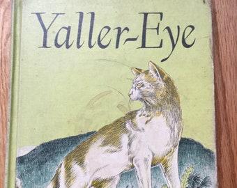 Yaller-Eye * Thelma Harrington Bell * Corydon Bell * E. M. Hale and Company * 1951 * Vintage Kids Book