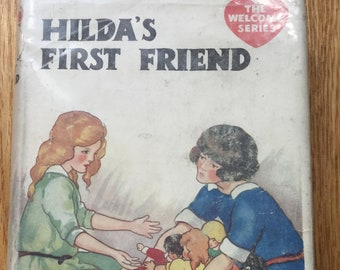 Hilda's First Friend * The Welcome Series * Thomas Nelson and Sons, Lt. * Vintage Kids Book