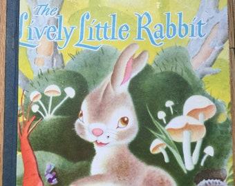 The Lively Little Rabbit * A Little Golden Book * Ariane * Gustaf Tenggren * Simon and Schuster * 1946 * Vintage Kids Book