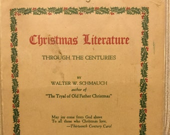 Christmas Literature Through The Centuries * Walter W Schmauch * Walter M Hill * 1938 * Vintage Christmas Book