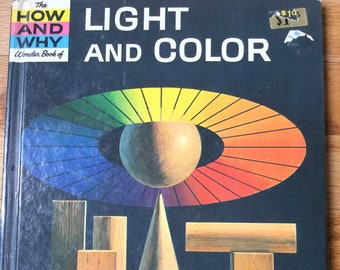 The How and Why Wonder Book of Light and Color * Deluxe Edition * Harold Joseph Highland * George J Zaffo * 1963 * Vintage Kids Book