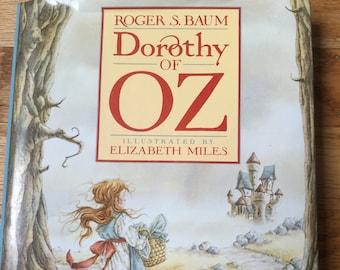 Dorothy of Oz * Signed * Roger S Baum * Elizabeth Miles * William Morrow & Co * 1989 * Vintage Kids Book