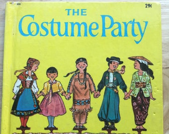 The Costume Party * Eve Morel * Janet and Alex D'Amato * Wonder Books * 1962 * Vintage Kids Book