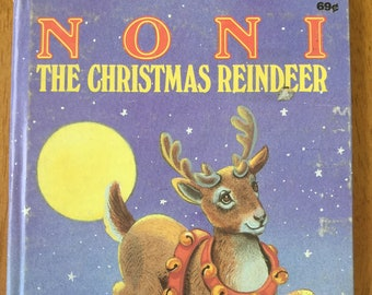 Noni The Christmas Reindeer * Daphne Doward Hogstrom * June Goldsborough * Checkerboard Press * 1988 * Vintage Christmas Book