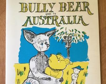 Bully Bear Goes to Australia * Signed * Peter Bull * Enid Irving * Bull & Irving * 1982 * Vintage Kids Book