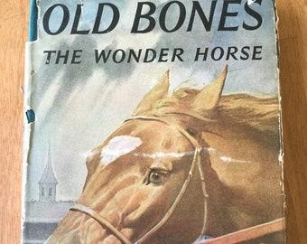 Old Bones the Wonder Horse * Mildred Mastin Pace * Wesley Dennis * Weekly Reader * 1956 * Vintage Kids Book