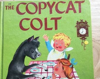 The Copycat Colt * Charlotte Steiner and Virginia Hoff * Charlotte Steiner * Wonder Books * 1951 * Vintage Kids Book