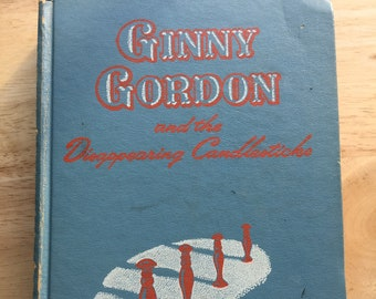 Ginny Gordon and the Disappearing Candlesticks * Julie Campbell * Margaret Jervis * Whitman Publishing * 1948 * Vintage Kids Book