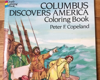 Columbus Discovers America Coloring Book * Peter F Copeland * Dover Publications * 1988 * Vintage Coloring Book