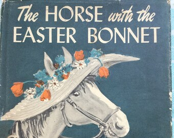 The Horse With the Easter Bonnet * Jane Thayer * Jay Hyde Barnum * William Morrow & Co * 1953 * Vintage Kids Book