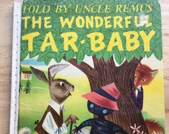 The Wonderful Tar-Baby * Told by Uncle Remus * Joel Chandler Harris * Dellwyn Cunningham * Wonder Books * 1952 * Vintage Kids Book