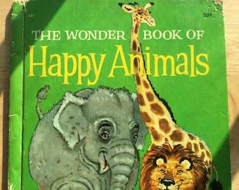 The Wonder Book of Happy Animals * Oscar Weigle * Robert Jones * Wonder Books * 1957 * Vintage Kids Book