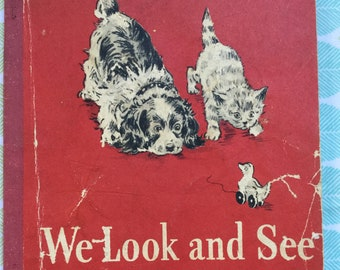 We Look and See * Dick and Jane * Eleanor Campbell * Scott, Foresman and Company * 1946 * Vintage Kids Book