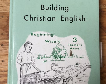 Building Christian English * Grade 3 * Teacher's Manual * Rod and Staff Publishers * 1972 * Vintage Text Book