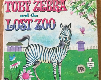 Toby Zebra and the Lost Zoo * A Whitman Tell-A-Tale Book * Donna Lugg Pape * Norma and Dan Garris * Whitman * 1963 * Vintage Kids Book