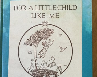For A Little Child Like Me * John Stirling * Horace J. Knowles * Charles Scribner's Sons * 1934 * Vintage Religious Book