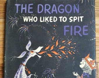 The Dragon Who Liked To Spit Fire * Judy Varga * William Morrow & Co * 1961 * Vintage Kids Book